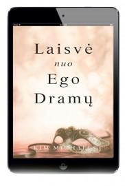 Laisvė nuo ego dramų